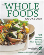 Whole Foods Cookbook 120 Delicious & Hea