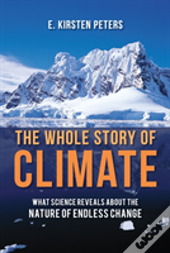Whole Story Of Climate Change The