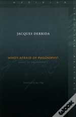 Who'S Afraid Of Philosophy?