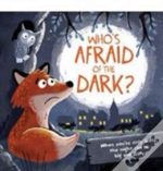 Who'S Afraid Of The Dark