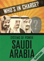Who'S In Charge? Systems Of Power: Saudi Arabia