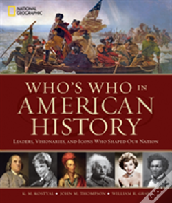 Wook.pt - Who'S Who In American History: Leaders, Visonaries, And Icons Who Shaped Our Nation