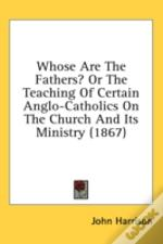 Whose Are The Fathers? Or The Teaching O