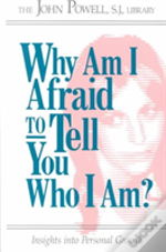 Why Am I Afraid To Tell You