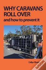 Why Caravans Roll Over: And How To Preve