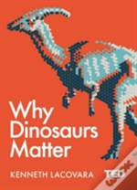 Why Dinosaurs Matter Ha