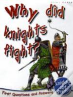 Why Do Knights Fight