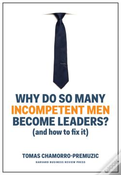 Wook.pt - Why Do So Many Incompetent Men Become Leaders?