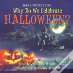 Why Do We Celebrate Halloween? Holidays Kids Book - Children'S Holiday Books