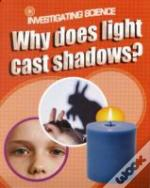 Why Does Light Cast Shadows