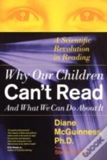 Why Our Children Can'T Read, And What We Can Do About It