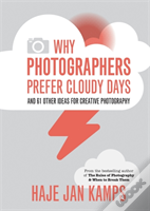 Why Photographers Prefer Cloudy Days (And 67 Other Photo Tips)