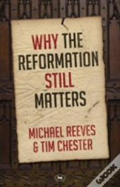 Why Reformation Matters