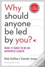 Why Should Anyone Be Led By You?