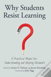 Why Students Resist Learning