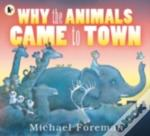 Why The Animals Came To Town