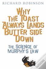 Why The Toast Always Lands Butter-Side Down