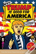 Why Trump Is Good For America