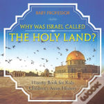 Why Was Israel Called The Holy Land? - History Book For Kids - Children'S Asian History