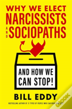 Why We Elect Narcissists And Sociopaths?And How We Can Stop