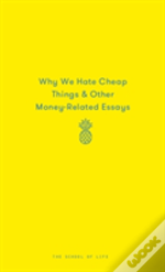 Why We Hate Cheap Things And Other Money-Related Essays