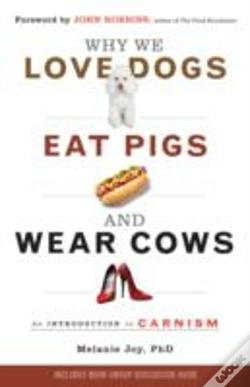 Wook.pt - Why We Love Dogs Eat Pigs & Wear Cows