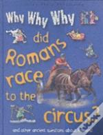 Why Why Why Did Romans Race To The Circus?