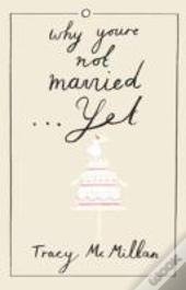 Why You'Re Not Married - Yet