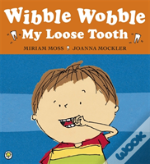 Wibble Wobble, My Loose Tooth