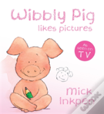 Wibbly Pig Makes Pictures