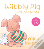 Wibbly Pig Opens His Presents