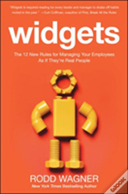 Wook.pt - Widgets: The 12 New Rules For Managing Your Employees As If They'Re Real People