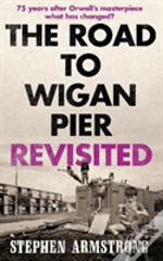 Wigan Pier Revisted