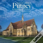 Wild About Putney And Roehampton