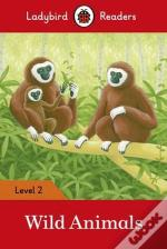 Wild Animals - Ladybird Readers: Level 2