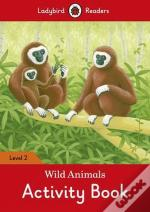 Wild Animals Activity Book - Ladybird Readers: Level 2