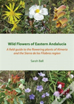 Wild Flowers Of Eastern Andalucia