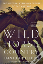 Wild Horse Country 8211 The History