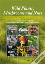Wild Plants, Mushrooms And Nuts