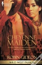 Wild West Passion: The Cheyenne Maiden