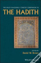 Wiley Blackwell Concise Companion To The Hadith