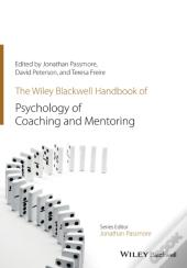 Wiley-Blackwell Handbook Of The Psychology Of Coaching And Mentoring