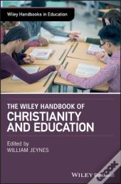 Wiley Handbook Of Christianity And Education