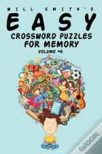 Will Smith Easy Crossword Puzzles For Memory -Volume 5