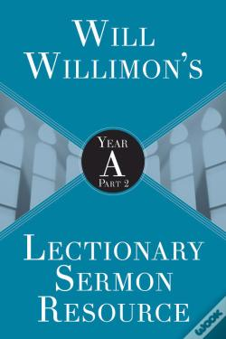 Wook.pt - Will Willimons Lectionary Sermon Resource: Year A Part 2