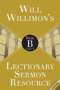 Wook.pt - Will Willimons Lectionary Sermon Resource: Year B Part 2