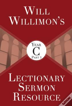Wook.pt - Will Willimons Lectionary Sermon Resource, Year C Part 1