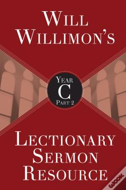 Wook.pt - Will Willimons Lectionary Sermon Resource, Year C Part 2