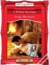 Willful Marriage (Mills & Boon Vintage 90s Desire)