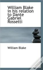 William Blake In His Relation To Dante G